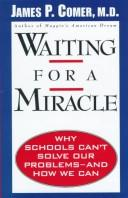 Waiting for a miracle by James P. Comer