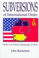Subversions of international order by John Borneman