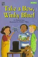 Take a bow, Winky Blue! by Pamela Jane