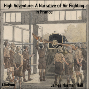 High Adventure A Narrative of Air Fighting in France(2552) by  James Norman Hall audiobook cover art image on Bookamo