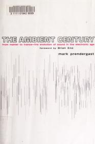 Cover of: The ambient century | Mark J Prendergast