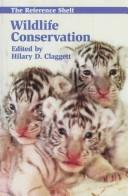 Wildlife conservation by edited by Hilary D. Claggett.