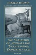 The  variation of animals and plants under domestication by Charles Darwin